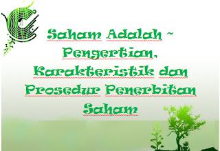 Saham Adalah ~ Pengertian, Karakteristik dan Prosedur Penerbitan Saham