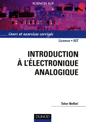 Introduction à l'électronique analogique - Cours et exercices corrigés