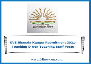 KVS Bhanala Kangra Recruitment 2021- Teaching & Non Teaching Staff Posts