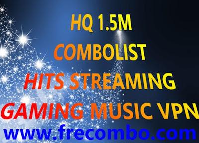 HQ 1.5M COMBOLIST HITS STREAMING GAMING MUSIC VPN