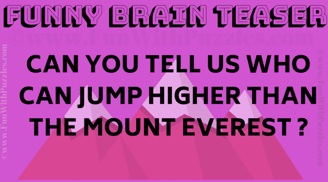 Can you tell us who can Jump higher than the Mount Everest?