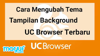 Cara Mengubah Tema/Tampilan Background UC Browser Terbaru