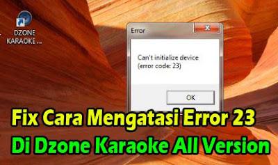 dzone xtreme 8 error 23,dzone xtreme 10 error 23,Can't initialize device (error code:23),dzone error 23,