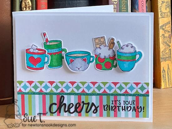 Cheers, it's your birthday by Sue features Cup of Cocoa and Cocktail Mixer by Newton's Nook Designs; #newtonsnook