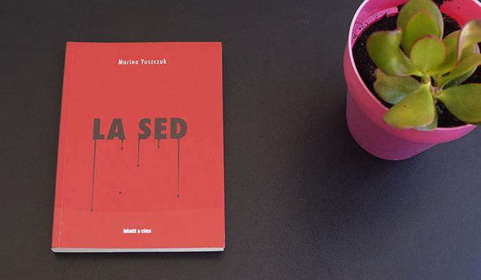Reseña de «La sed» de Marina Yuszczuk (Blatt & Ríos)