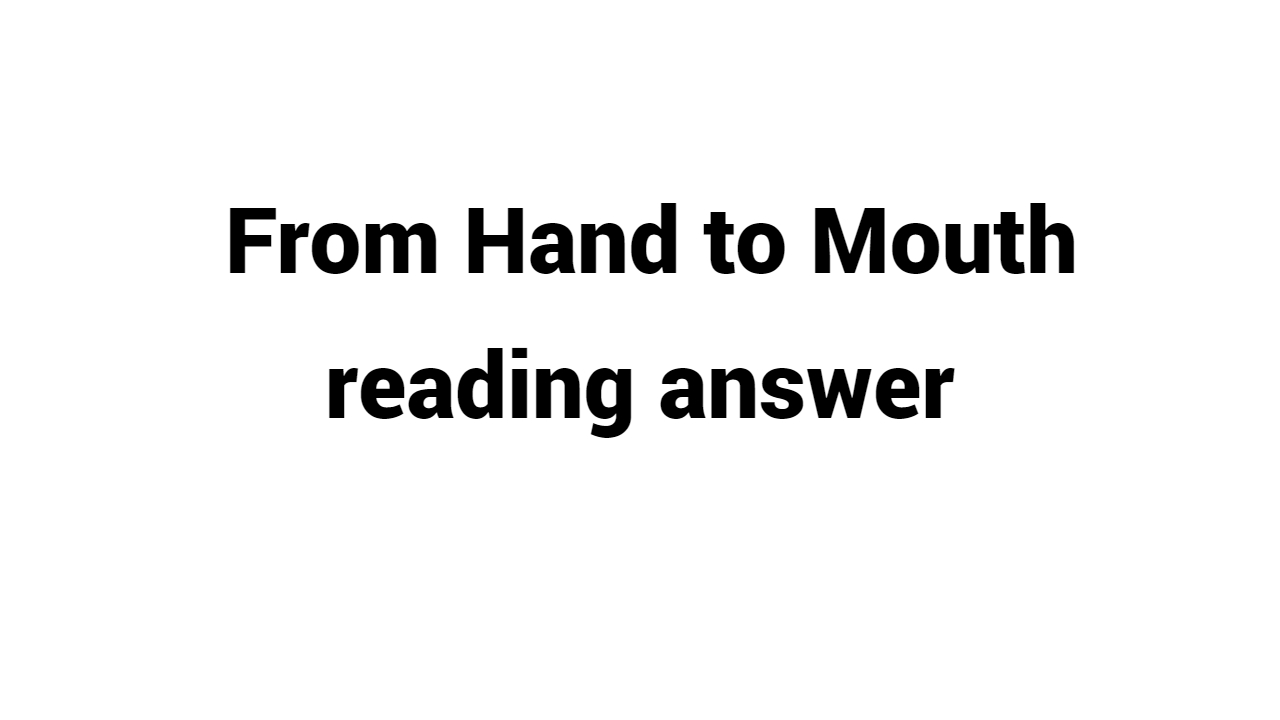 From Hand to Mouth reading answer