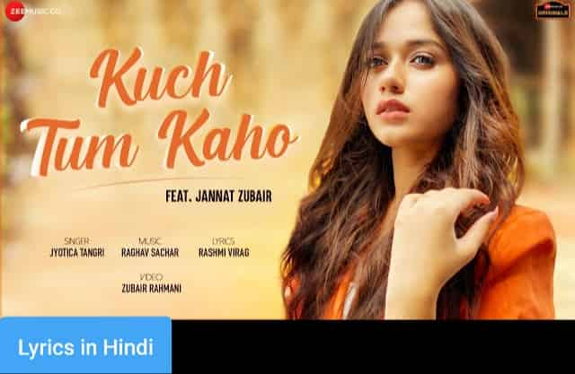 कुछ तुम कहो Kuch Tum Kaho Lyrics in Hindi | Jyotica Tangri