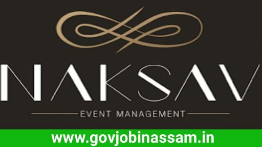 Naksav Event Dibrugarh Recruitment 2018