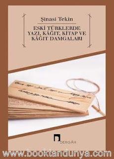 Şinasi Tekin - Eski Türklerde yazı, kağıt, kitap ve kağıt damgaları