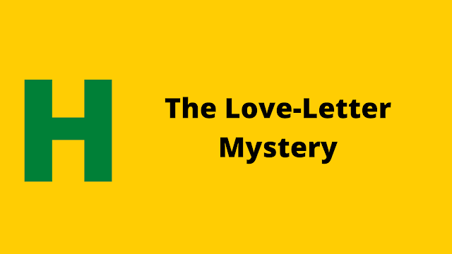 hackerrank the love letter mystery problem solution