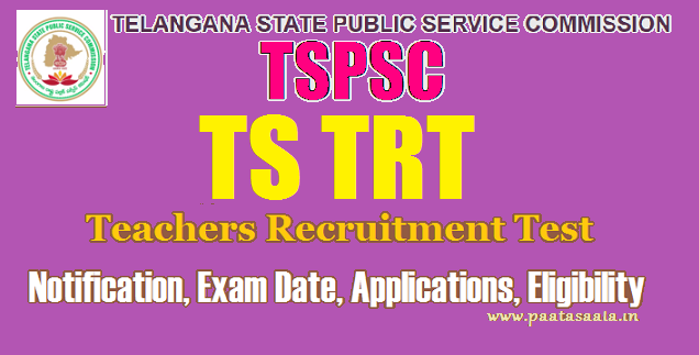 TSPSC TRT (DSC) 2017 Recruitment Notification 8792 Posts Online Application Submission for SGTs SA LPs PETs PD posts
