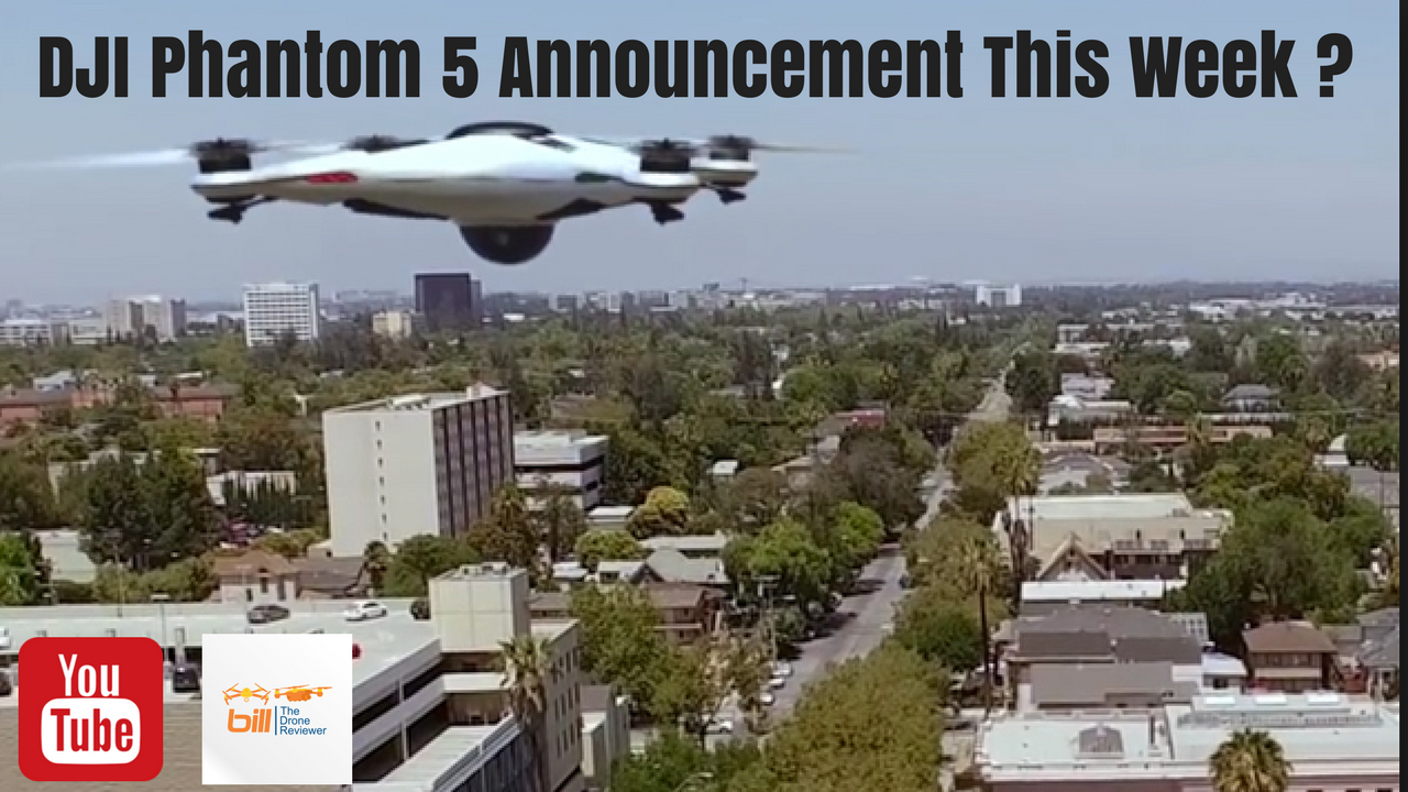 In This Video Bill From The Drone Reviewer Hints That DJI Reflections Event Could Be A Phantom 5 Announcement Week