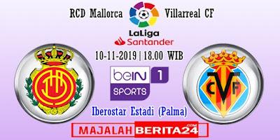 Prediksi RCD Mallorca vs Villarreal — 10 November 2019