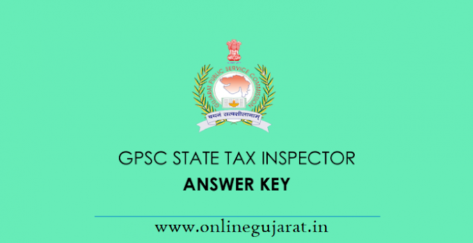 GPSC State Tax Inspector Answer Key 2019 I gpsc.gujarat.gov.in
