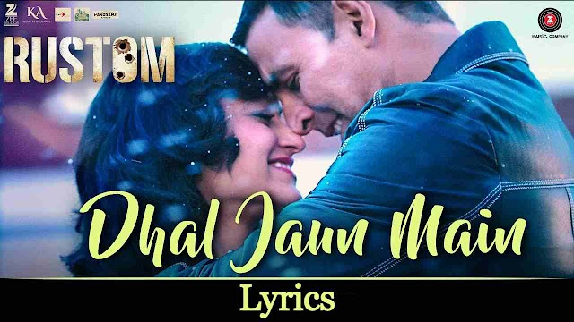 Dhal Jaun Main lyrics in Hindi - Rustom