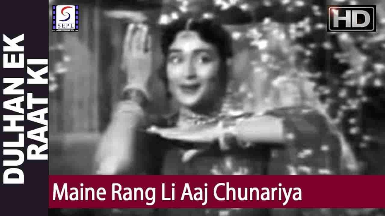 Maine rang li aaj chunariya lyrics Dulhan ek raat ki Lata Mangeshkar Bollywood Song