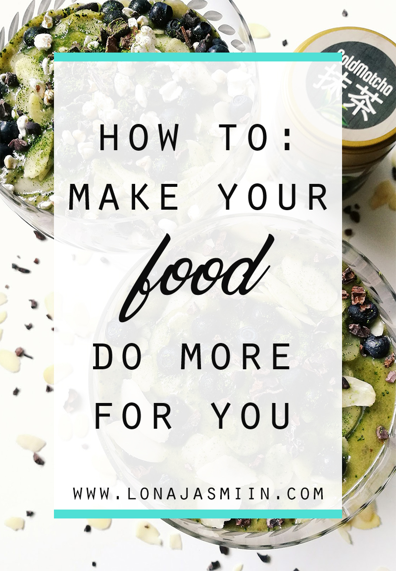 make your food do more for you