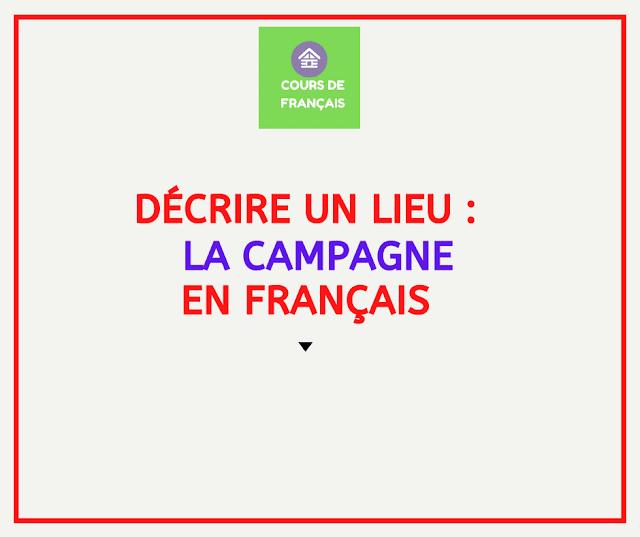 Décrire un lieu en français-  la campagne