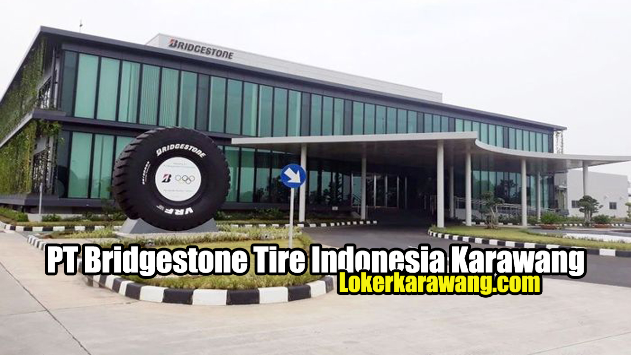 PT Bridgestone Tire Indonesia Karawang