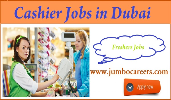 Recent Dubai jobs for freshers, UAE Cashier jobs in Dubai,