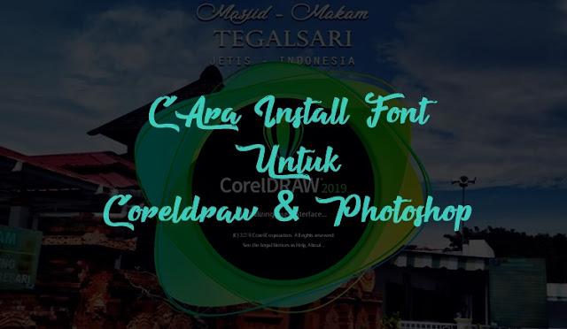 cara install font coreldraw dan photosop