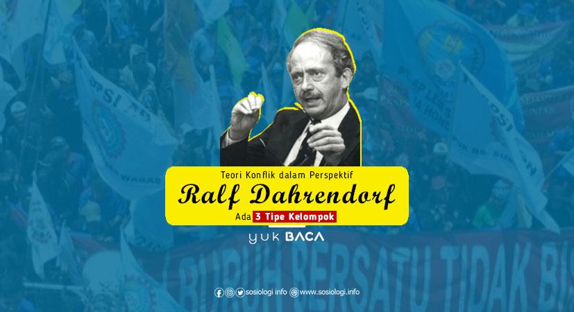 Teori Konflik dalam Perspektif Ralf Dahrendorf, Ada 3 Tipe Kelompok