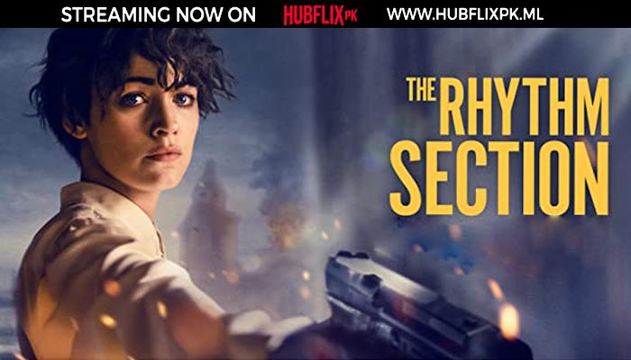 THE RHYTHM SECTION (2020) | New Movie | HD | HubFlix