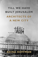http://www.pageandblackmore.co.nz/products/1016538-TillWeHaveBuiltJerusalemArchitectsofaNewCity-9780374289102