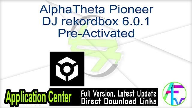 AlphaTheta Pioneer DJ rekordbox 6.0.1 Pre-Activated