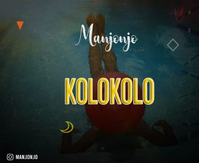AUDIO | Manjonjo - Kolokolo | Download New song