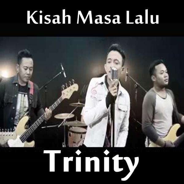 Lirik Lagu Trinity - Kisah Masa Lalu