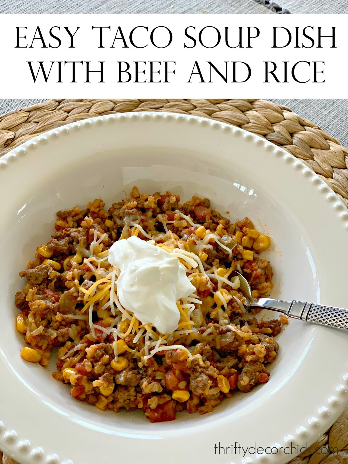 Easy taco dish with beef and rice