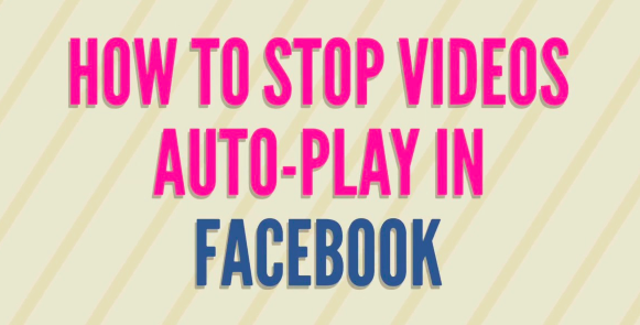 How to Stop Autoplay On Facebook