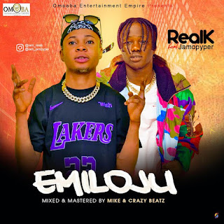 [Music] Real K Ft Jamo Pyper – Emiloju
