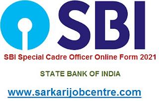 SBI Specialist Cadre Officer Online Form 2021