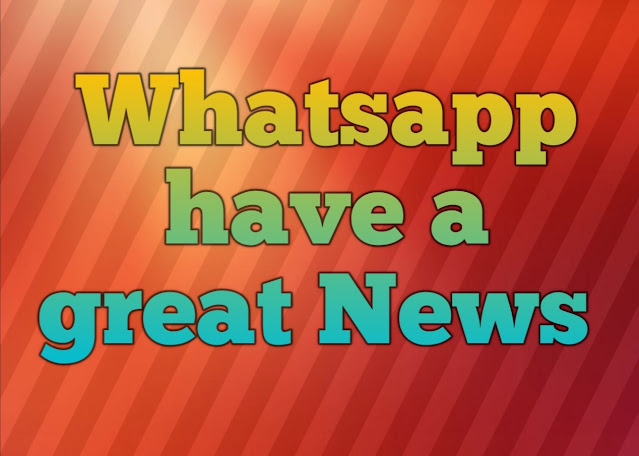 Whatsapp have a great News