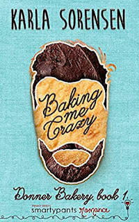 Baking Me Crazy by Karla Sorenson