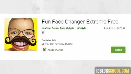 Fun Face Changer Extreme Free idblogschool