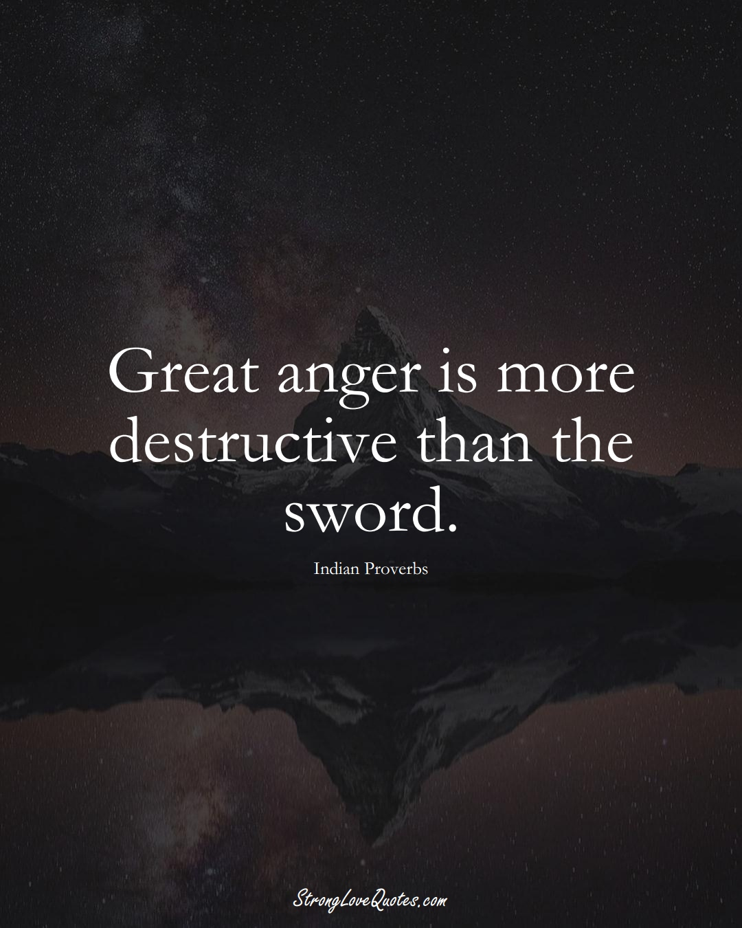 Great anger is more destructive than the sword. (Indian Sayings);  #AsianSayings