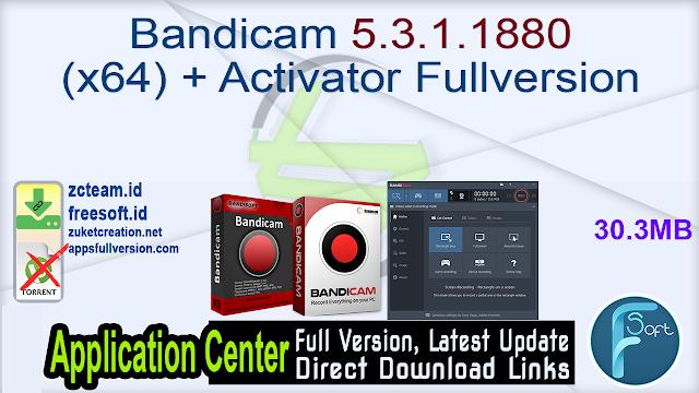 Bandicam 5.3.1.1880 (x64) + Activator Fullversion