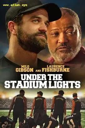 فيلم Under the Stadium Lights 2021 مترجم اون لاين