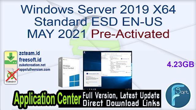 Windows Server 2019 X64 Standard ESD EN-US MAY 2021 Pre-Activated_ ZcTeam.id