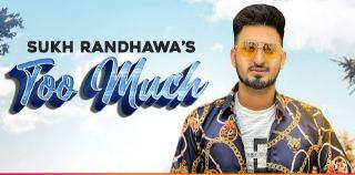 Too Much Song Lyrics - Sukh Randhawa Ft Ranjit Oye