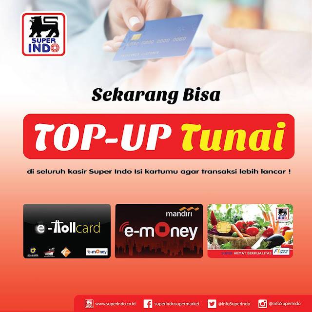 Top up tunai Etoll Card, Emoney dan Flazz bisa kamu isi di semua kasir Super Indo
