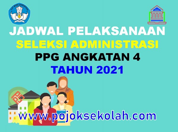 Pengumuman Pelaksanaan Seleksi Administrasi PPG Dalam Jabatan Angkatan 4 Tahun 2021