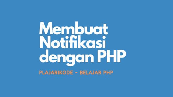 Belajar PHP - Membuat Notifikasi