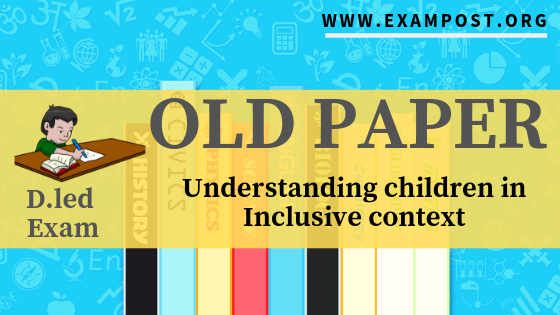old-paper-NIOS-D.led-exam-506-understanding-children-inclusive-context