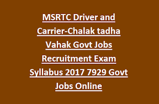 MSRTC Driver and Carrier-Chalak and Vahak Govt Jobs Recruitment Exam Syllabus 2017 7929 Govt Jobs Online Last Date 03-02-2017