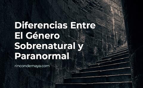 Diferencias Entre El Género Sobrenatural y Paranormal