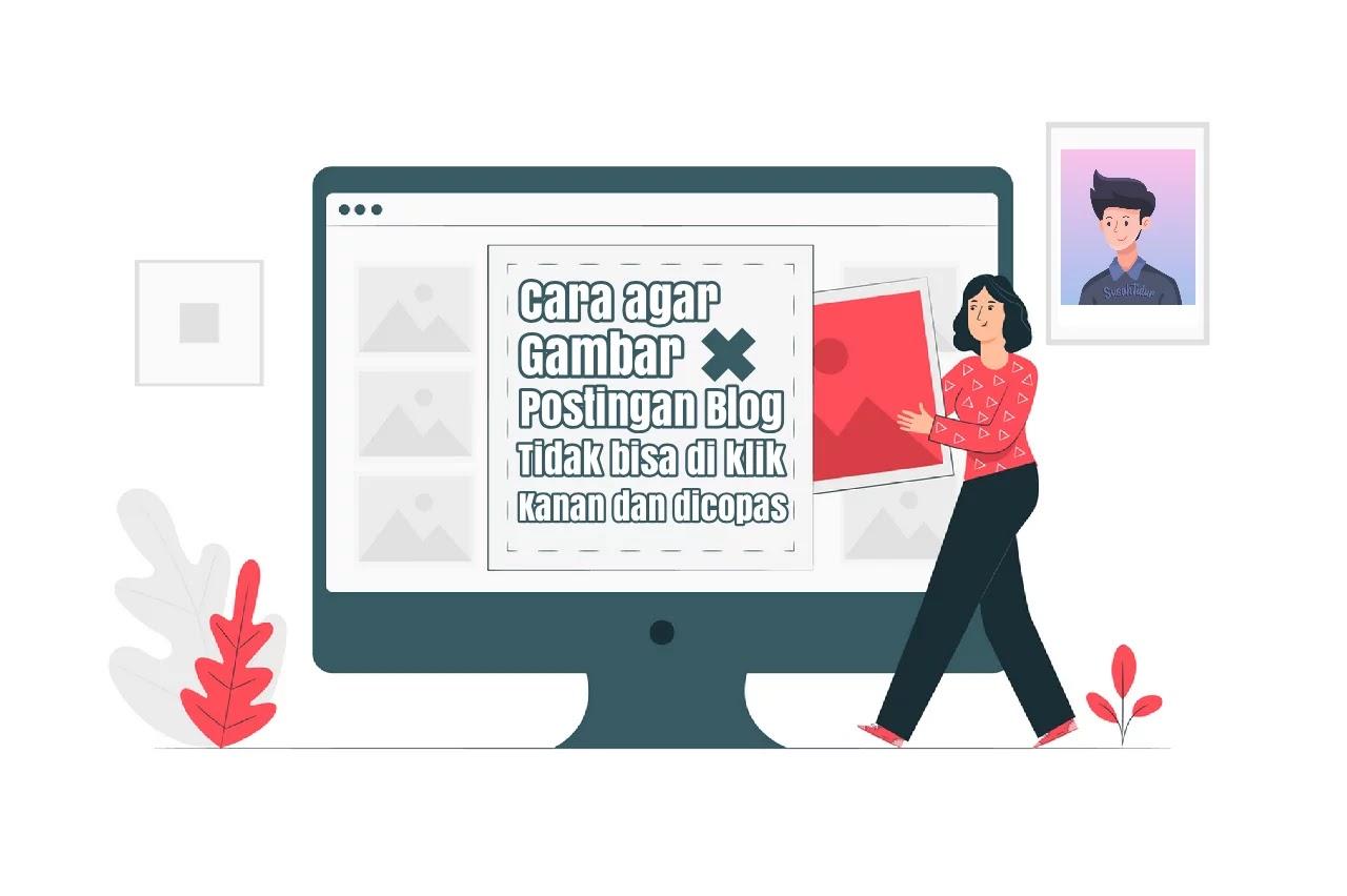 Cara agar gambar postingan blog tidak bisa di klik kanan